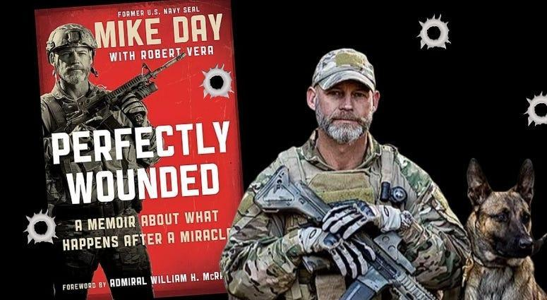 Mike Day - Perfectly Wounded book Navy SEAL amazing survival